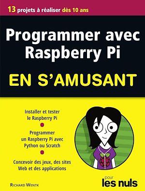 Téléchargez le livre :  Programmer avec Raspberry Pi pour les Nuls en s'amusant mégapoche