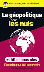 Télécharger le livre :  La géopolitique pour les Nuls en 50 notions clés