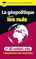 Télécharger cet ebook : La géopolitique pour les Nuls en 50 notions clés