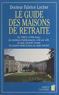 Télécharger le livre : Le guide des maisons de retraite