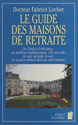 Téléchargez le livre :  Le guide des maisons de retraite