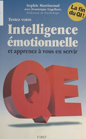 Téléchargez le livre :  Testez votre intelligence émotionnelle et apprenez à vous en servir