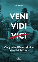 Télécharger le livre :  Veni, Vidi, ... Ces grandes défaites militaires qui ont fait la France