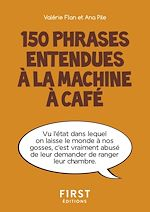 Télécharger le livre :  Petit livre de - 150 phrases entendues à la machine à café