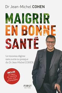 Télécharger le livre : Maigrir en bonne santé - le nouveau régime du Dr Jean-Michel Cohen