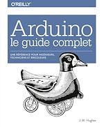 Télécharger le livre :  Arduino le guide complet - Une référence pour ingénieurs, techniciens et bricoleurs