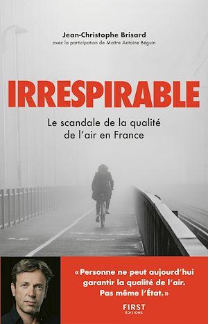 Téléchargez le livre :  Irrespirable - Le scandale de la qualité de l'air en France