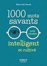 Télécharger le livre :  1000 mots savants pour paraître intelligent et cultivé