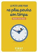 Télécharger le livre :  Le Petit Livre pour ne plus perdre son temps