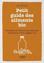 Télécharger le livre :  Petit livre de - Petit guide des aliments bio - Connaître et cuisiner les meilleurs produits de votre magasin bio