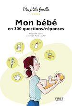 Télécharger le livre :  Mon bébé en 300 questions/réponses