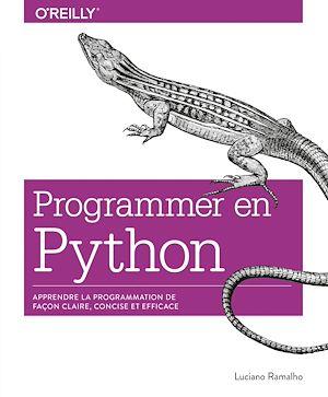 Téléchargez le livre :  Programmer en Python - Apprendre la programmation de façon claire, concise et efficace - collection O'Reilly