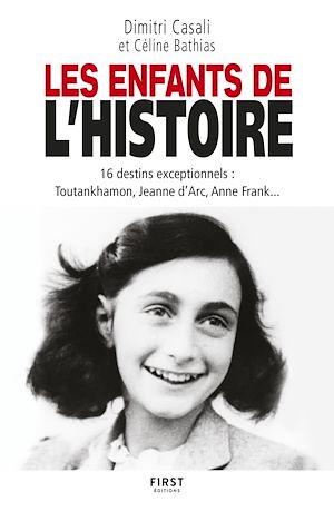 Téléchargez le livre :  Les Enfants de l'Histoire - 16 destins exceptionnels, de l'Antiquité à nos jours