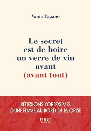 Téléchargez le livre :  Le secret est de boire un verre de vin avant (avant tout) - Réflexions corrosives d'une femme au bord de la crise