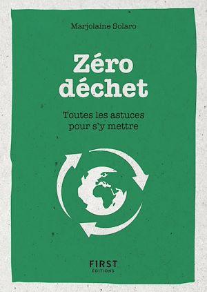 Téléchargez le livre :  Le petit livre du Zéro déchet - Toutes les astuces pour s'y mettre