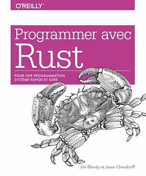 Téléchargez le livre :  Programmer avec Rust - pour une programmation système rapide et sûre - collection O'Reilly
