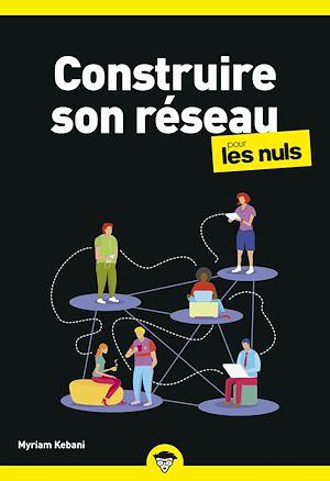 Téléchargez le livre :  Construire son réseau pour les Nuls business, poche