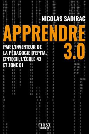 Téléchargez le livre :  Apprendre 3.0 - Par l'inventeur de la pédagogie d'Epita, Epitech, l'école 42 et zone 01