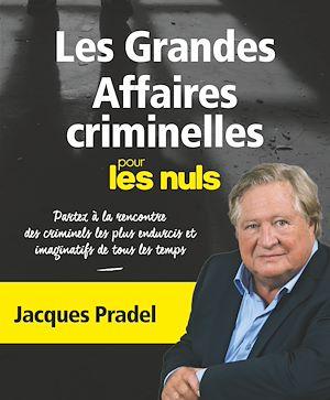 Téléchargez le livre :  Les grandes affaires criminelles pour les Nuls NE