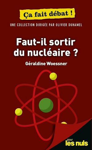 Téléchargez le livre :  Faut-il sortir du nucléaire ? Pour les Nuls ça fait débat