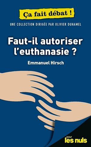 Téléchargez le livre :  Faut-il autoriser l'euthanasie ? Pour les Nuls ça fait débat