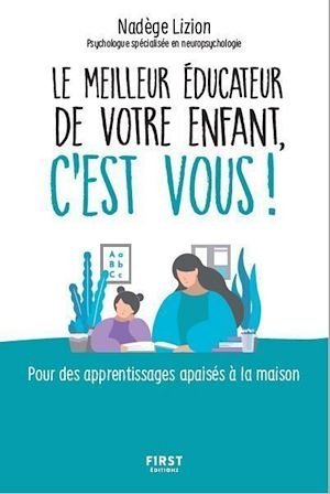 Téléchargez le livre :  Le meilleur éducateur de votre enfant, c'est vous