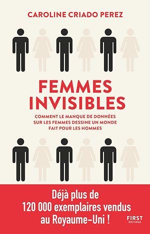 Téléchargez le livre :  Femmes invisibles - comment le monde est fait par et pour les hommes
