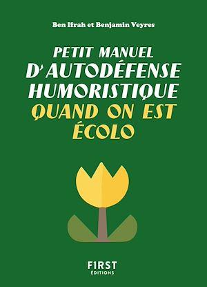 Téléchargez le livre :  Petit manuel d'autodéfense humoristique quand on est écolo - Un guide de survie pour les défenseurs de la planète qui veulent avoir le dernier mot (et faire taire les climatosceptiques) !