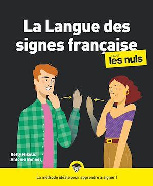 Téléchargez le livre :  La langue des signes française pour les Nuls, grand format, 2e éd.
