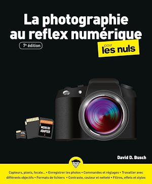 Téléchargez le livre :  La Photographie au reflex numérique pour les Nuls, grand format, 7e éd.