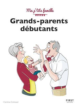 Téléchargez le livre :  Grands-parents débutants, 4e édition