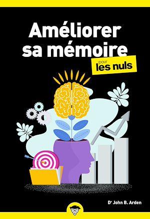 Téléchargez le livre :  Améliorer sa mémoire pour les Nuls, poche 2e éd.