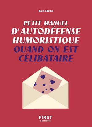 Téléchargez le livre :  Petit manuel d'autodéfense humoristique quand on est célibataire - Un guide de survie pour en finir avec la dictature du couple et pour toujours avoir le dernier mot !