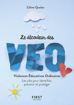 Téléchargez le livre :  Le Petit Livre décodeur des VEO : violences éducatives ordinaires - Les clés pour identifier, prévenir et protéger