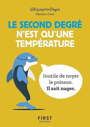 Téléchargez le livre :  Le Petit Livre - Le second degré n'est qu'une température : 150 tweet hilarants mais terre-à-terre par @Equipe1erDegre