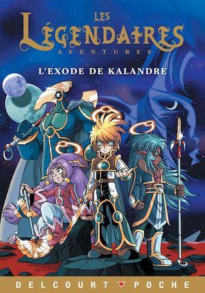 Téléchargez le livre :  Légendaires Aventures - L'exode de Kalandre