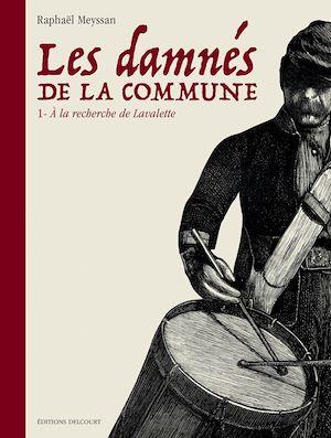 Téléchargez le livre :  Les Damnés de la Commune T01