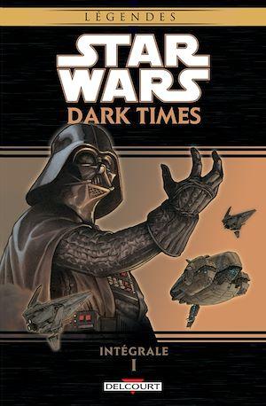 Téléchargez le livre :  Star Wars - Dark Times Intégrale I