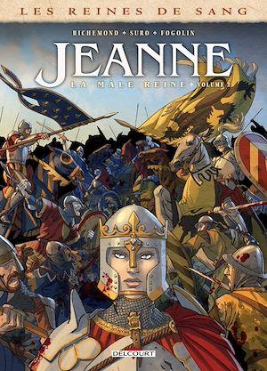 Téléchargez le livre :  Les Reines de sang - Jeanne, la Mâle Reine T03