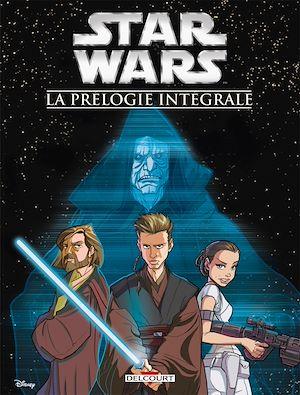 Téléchargez le livre :  Star Wars - Prélogie Intégrale (Jeunesse)