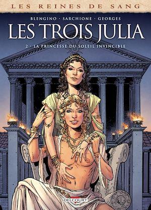 Téléchargez le livre :  Les Reines de sang - Les trois Julia T02