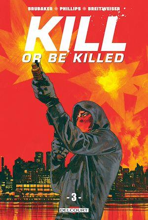 Téléchargez le livre :  Kill or Be Killed T03
