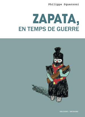 Téléchargez le livre :  Zapata, en temps de guerre