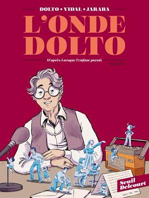 Téléchargez le livre :  L'Onde Dolto T01