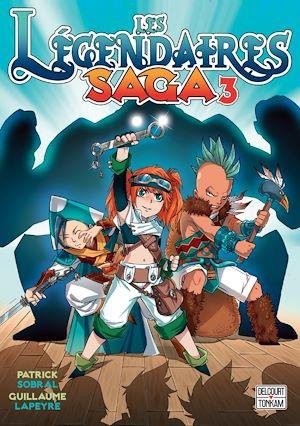 Téléchargez le livre :  Les Légendaires - Saga T03