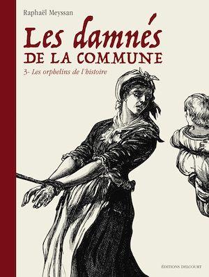 Téléchargez le livre :  Les Damnés de la Commune T03