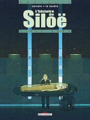 Téléchargez le livre :  L'Histoire de Siloë T03