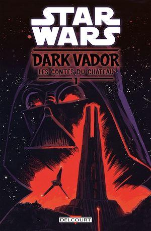 Téléchargez le livre :  Star Wars - Dark Vador : Les Contes du Château T01