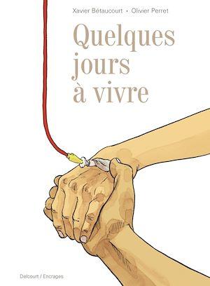 Téléchargez le livre :  Quelques jours à vivre