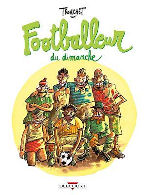 Téléchargez le livre :  Footballeur du dimanche